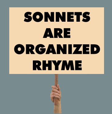 Sonnets Are Organized Rhyme
